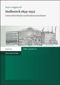 Stollwerck 1839-1932: Unternehmerfamilie Und Familienunternehmen