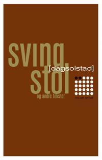 Svingstol og andre tekster - Dag Solstad | Ridgeroadrun.org