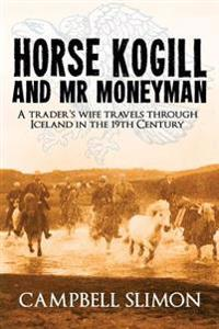 Horse Kogill and Mr. Money-man