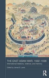 The East Asian War, 1592-1598