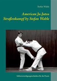 American Ju-Jutsu Strassenkampf by Stefan Wahle