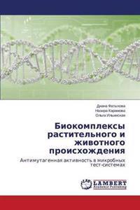 Biokompleksy Rastitel'nogo I Zhivotnogo Proiskhozhdeniya