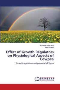 Effect of Growth Regulators on Physiological Aspects of Cowpea