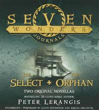 Seven Wonders Journals: The Select + the Orphan