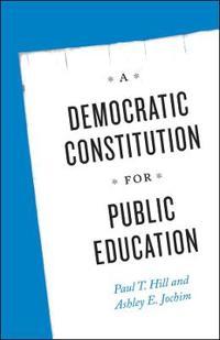 A Democratic Constitution for Public Education