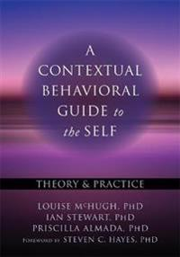 A Contextual Behavioral Guide to the Self