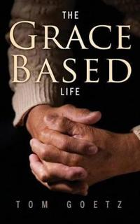 The Grace-Based Life