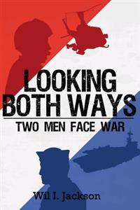 Looking Both Ways: Two Men Face War
