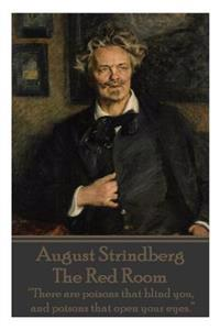 "August Strindberg - The Red Room: ""there Are Poisons That Blind You, and Poisons That Open Your Eyes."""