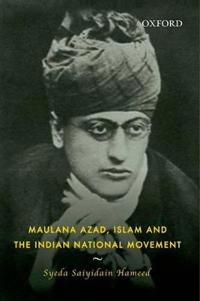 Maulana Azad, Islam and the Indian National Movement