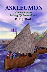 Askleumon: 4th Book in the Raising Up Pharaoh Epic