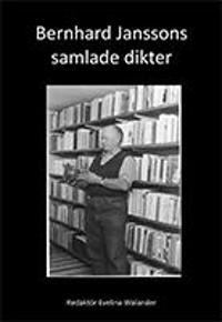Bernhard Janssons samlade dikter