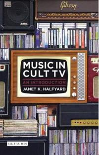 Music in Cult TV: An Introduction
