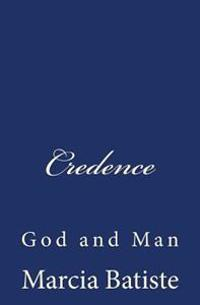 Credence: God and Man