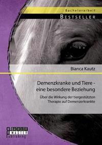 Demenzkranke Und Tiere - Eine Besondere Beziehung