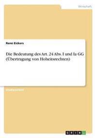 Die Bedeutung Des Art. 24 ABS. I Und Ia Gg (Ubertragung Von Hoheitsrechten)