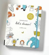 Let's Draw!: A Kit with Guided Book and Sketch Pad for Drawing Happy People, Cute Animals, and Plants and Small Creatures