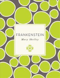 Frankenstein or, The Modern Prometheus