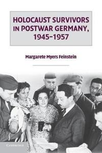 Holocaust Survivors in Postwar Germany, 1945-1957