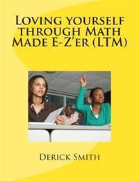 Loving Yourself Through Math Made E-Z'Er