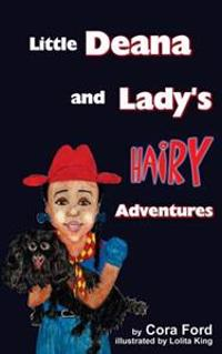 Little Deana and Lady's Hairy Adventures