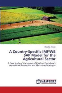 A Country-Specific IMF/WB SAP Model for the Agricultural Sector