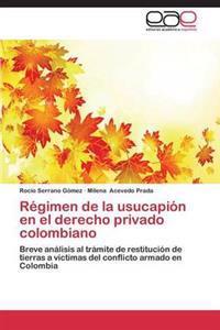 Regimen de La Usucapion En El Derecho Privado Colombiano