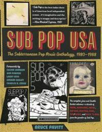 Sub Pop USA: The Subterraneanan Pop Music Anthology, 1980-1988