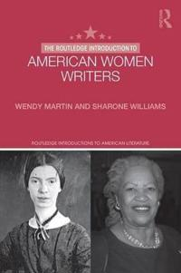 The Routledge Introduction to American Women Writers