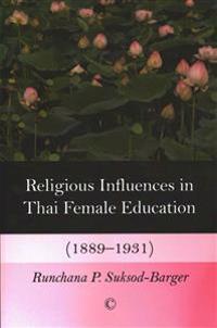 Religious Influences in Thai Female Education (1889-1931)
