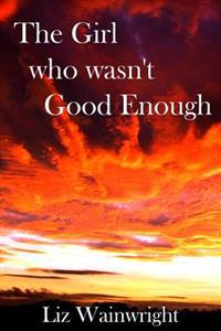 The Girl Who Wasn't Good Enough