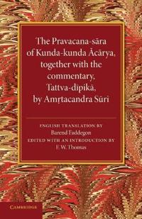 The Pravacana-sara of Kunda-kunda Acarya
