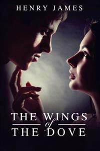 The Wings of the Dove: (Starbooks Classics Editions)
