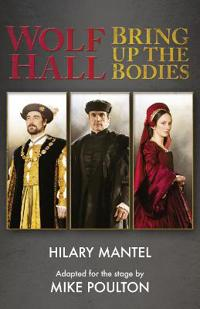 Wolf hall & bring up the bodies - rsc stage adaptation - revised edition
