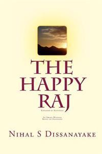 The Happy Raj: Kingdom of Happiness