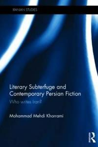 Literary Subterfuge and Contemporary Persian Fiction