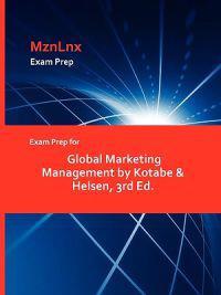Exam Prep for Global Marketing Management by Kotabe & Helsen, 3rd Ed.