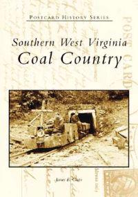 Southern West Virginia:: Coal Country