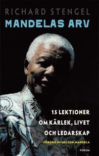 Mandelas arv : 15 lektioner om kärlek, livet och ledarskap