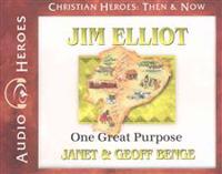 Jim Elliot: One Great Purpose