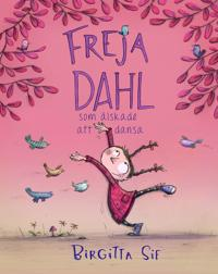 Freja Dahl som älskade att dansa