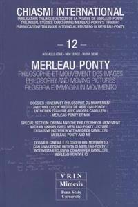 Merleau-Ponty Philosophie Et Mouvement Des Images