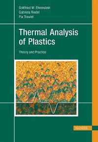 Thermal Analysis of Plastics: Theory and Practice