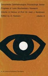 Progress of Lens Biochemistry Research Volume in honour of Prof. Dr. med. J. Nordmann