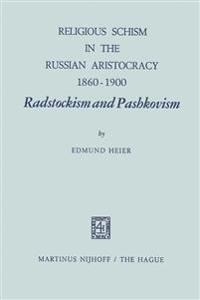 Religious Schism in the Russian Aristocracy 1860-1900 Radstockism and Pashkovism