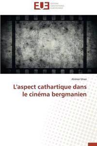 L'Aspect Cathartique Dans Le Cin�ma Bergmanien