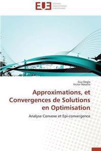Approximations, Et Convergences de Solutions En Optimisation