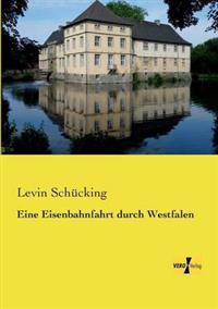 Eine Eisenbahnfahrt Durch Westfalen