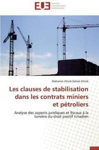 Les Clauses de Stabilisation Dans Les Contrats Miniers Et P�troliers