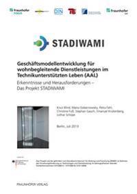 Geschäftsmodellentwicklung für wohnbegleitende Dienstleistungen im Technikunterstützten Leben (AAL)